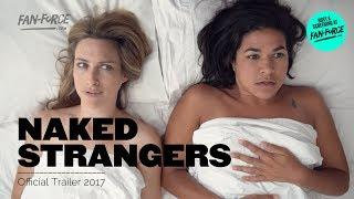 Naked Strangers Official Trailer 2017