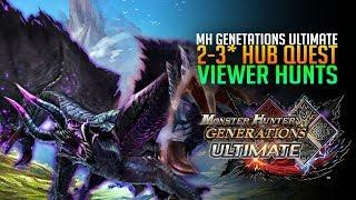 Monster Hunter Generations Ultimate - 2-3 Star Hub Quests With Viewers! GORE MAGALA  [Live Gameplay]