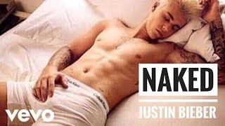 Naked - Justin Bieber (Naked) (Snippet) (Unreleased) (Extended) (Official) (Vevo) (2018)