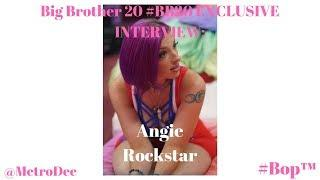Big Brother 20 #BB20 EXCLUSIVE INTERVIEW: Angie Rockstar LIVE!!! #Rock