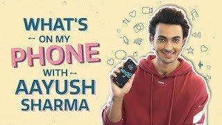 Aayush Sharma : What's on my phone | Bollywood | Lifestyle | Pinkvilla