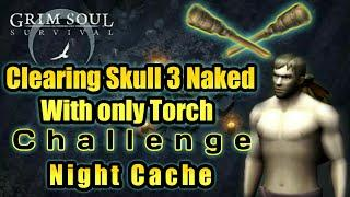 Grim Soul Dark Fantasy : #61????Clearing Skull 3 zone Naked With Only A Torch????Challenge Done????