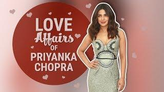 Priyanka Chopra's Love Affairs | Bollywood | Pinkvilla