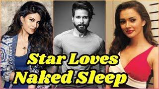 Bollywood Stars Who Love To Sleep Without Dress