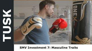 Sexual Market Value Plan | Element 7: Masculinity Self Investment