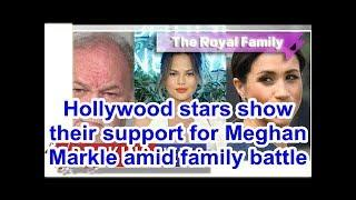 Hollywood stars show their support for Meghan Markle amid family battle | by Royal Family