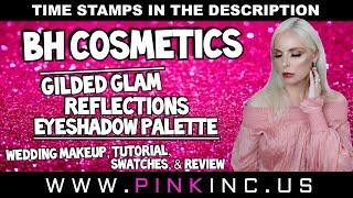 BH Cosmetics Gilded Glam Reflections Eyeshadow Palette | Wedding Makeup & Review | Tanya Feifel