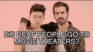DO DEAF PEOPLE GO TO MOVIE THEATERS? | With Chella Man | Nyle DiMarco