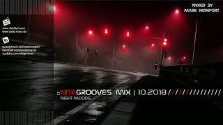 :: nitegrooves mix | Deep House, Deep Tech House, Melodic Techno  & Progressive House | 10/2018
