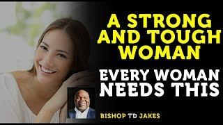 ❣️ TD JAKES  ► STRONG AND TOUGH WOMAN --  EVERY WOMAN NEEDS  THIS!