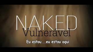 Naked (Vulnerável) James Arthur - Tradução & Legendas