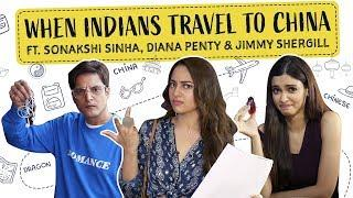 Sonakshi Sinha, Diana Penty : When Indians Travel To China | Happy Phirr Bhag Jayegi | Pinkvilla