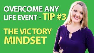 How to Adopt a Victor Mindset | Tip #3 | Overcome Any Life Event | August 9th