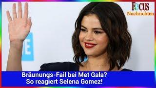 Bräunungs-Fail bei Met Gala? So reagiert Selena Gomez!