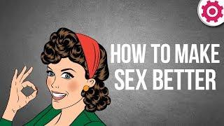 How to Make Sex Better