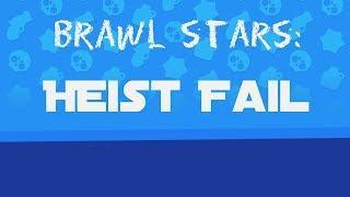 BRAWL STARS #2: HEIST EPIC FAIL
